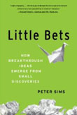 Little Bets: How Breakthrough Ideas Emerge from Small Discoveries Accès librairie