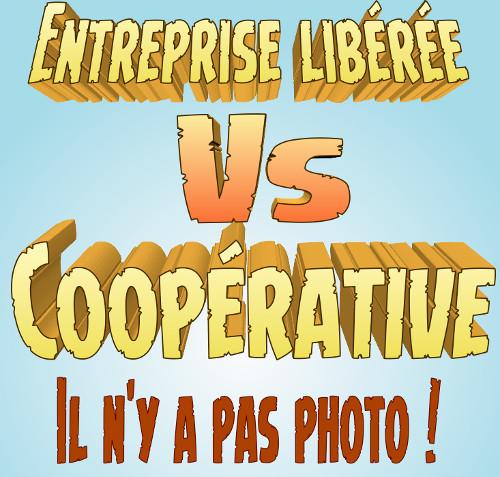 cooperative entreprise libérée, il n'y a pas photo