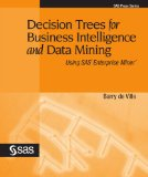 Decision Tree for Business Intelligence and Data Mining: Using Sas Enterprise Miner