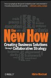 The New How: Building Business Solutions Through Collaborative Strategy