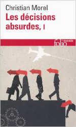 Les décisions absurdes : Sociologie des erreurs radicales et persistantes