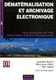 Dématérialisation et archivage électronique : Mise en oeuvre de l'ILM (Information Lifecycle Management)