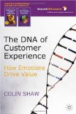 The DNA of Customer Experience : How Emotions Drive Value