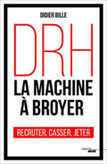 DRH, la machine à broyer