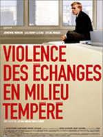 Violence des échanges en milieu tempéré de Jean-Marc Moutout