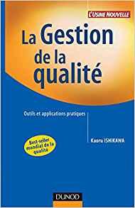 La gestion de la qualité : Outils et applications pratiques, Kaoru Ishikawa