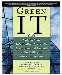 Green IT: Reduce Your Information System's Environnmental Impact While Adding to the Bottom Line