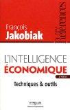 L'intelligence économique : Techniques & outils