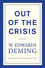 Out of the crisis, W. Edwards Deming