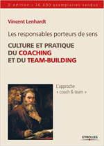 Les responsables porteurs de sens: Culture et pratique du coaching et du team-building