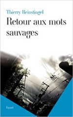 Retour aux mots sauvages de Thierry Beinstingel