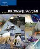 Serious Games : games that educate, train and inform