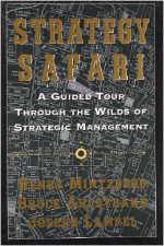Strategy Safari : l'exploration des grands courants de la pensée stratégique