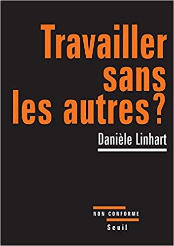 Travailler sans les autres ?, Danièle Linhart