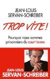 Trop vite !  Jean-Louis Servan-Schreiber