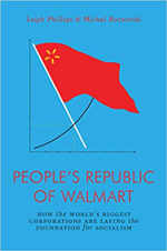 hillips & Michal Rozworski >People's Republic of Wal-Mart: How the World's Biggest Corporations are Laying the Foundation for Socialism