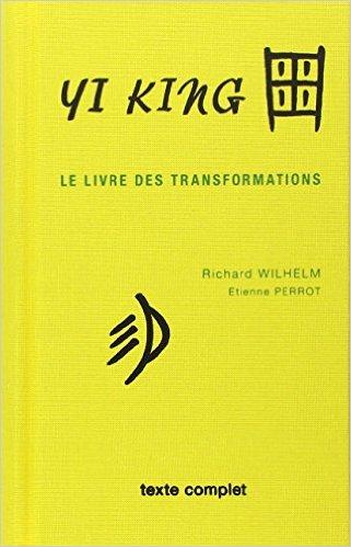 Yi king : Le Livre des transformations texte complet