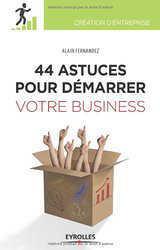 44 Astuces pour Démarrer votre Business