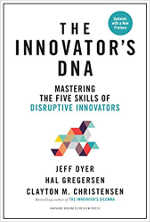 The Innovator's DNA: Mastering the Five Skills of Disruptive Innovators Accès librairie