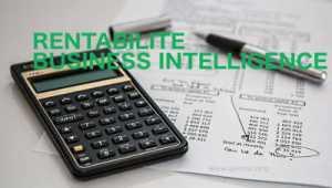 Comment estimer la rentabilité du projet BI?